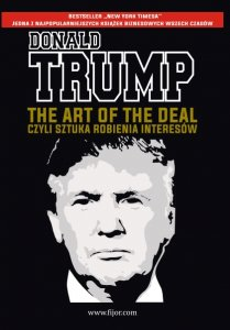 The Art of the Deal, czyli sztuka robienia interesów - Donald J. Trump, Tony Schwartz